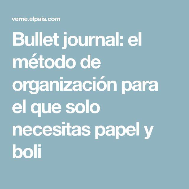 Bullet journal: el método de organización para el que solo necesitas papel y boli