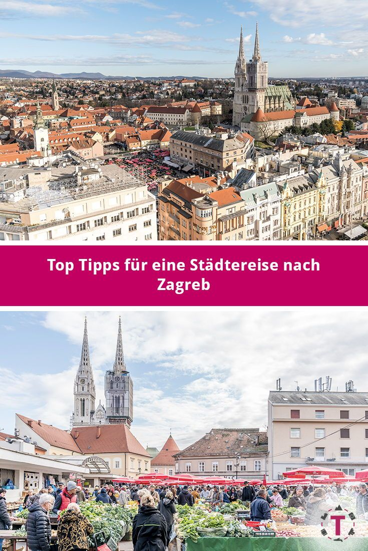 Zagreb Kroatien Zagreb Stadte Reise Reisen