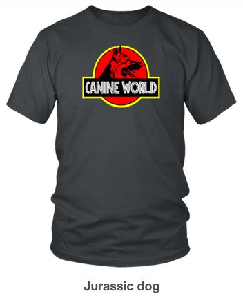 Jurassic park dog shirt. dog shirts for dog trainers, handlers, and dog lovers! Dog shirts for people.