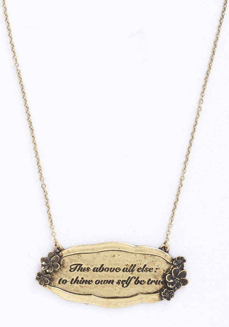 That Polonius Guy Necklace. A literature lover like you can always quote a classic, which is why you love donning the legendary line etched on this antiqued gold pendant.  #modcloth