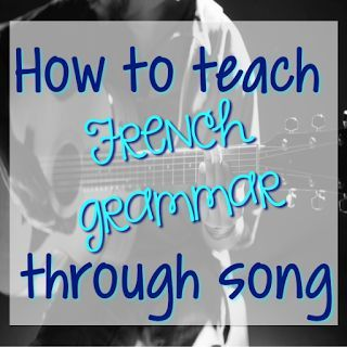 Teaching French grammar through song and music