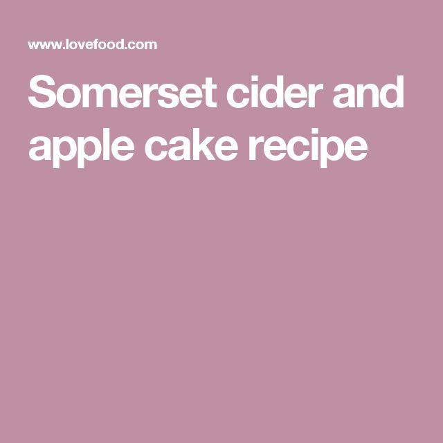 Somerset cider and apple cake recipe