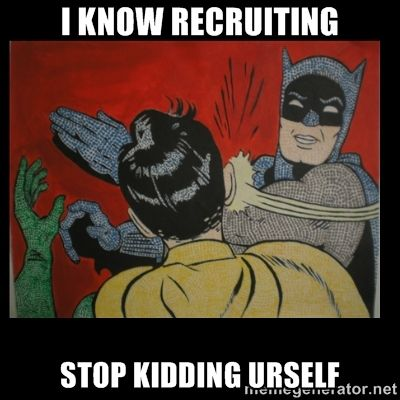Recruiters are recruiters