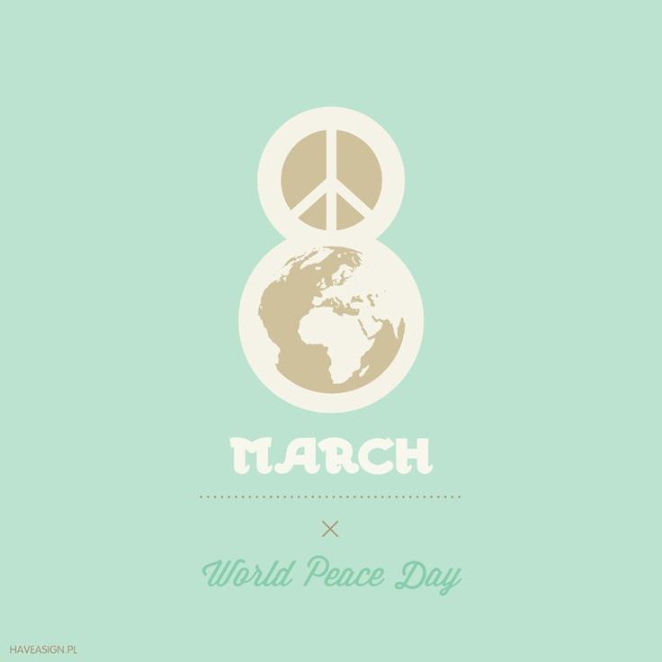 "8th March - World Peace Day   /// Dzień Pokoju na Świecie (directly translated from Polish means ""peace on world"") /// by haveasign"
