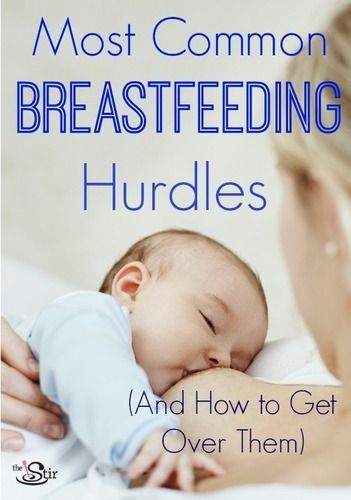 most common breastfeeding hurdles and how to treat them