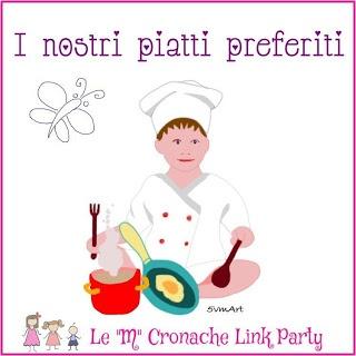 """Le """"M"""" Cronache: i nostri piatti preferiti... link party dei piatti che più piacciono ai nostri bambini"""
