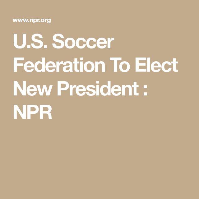 U.S. Soccer Federation To Elect New President : NPR