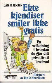 """""""Ekte kjendiser smiler ikke gratis"""" av Jan H. Jensen"""