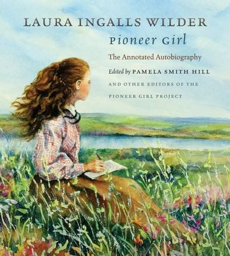 Pioneer Girl: The Annotated Autobiography | Books Collection