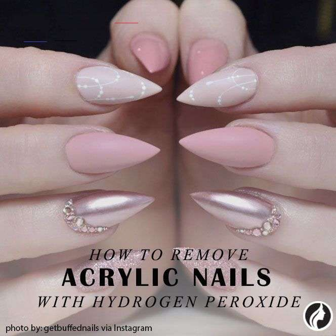 How To Remove Acrylic Nails With Hydrogen Peroxide Fast And Safe Acrylic Nail Removal At Home Without Damage You Can Do It With Floss With Hot Water With Al In 2020