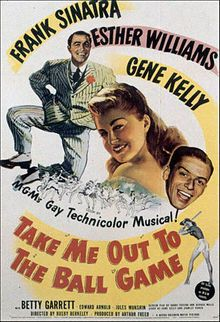 Take Me Out To The Ball Game (1949) - The Wolves baseball team is upset to learn they've been inherited by K.C. Higgins, who intends to take an active interest in running the team. But K.C. turns outs to be a beautiful woman who really knows her baseball. Like ME!