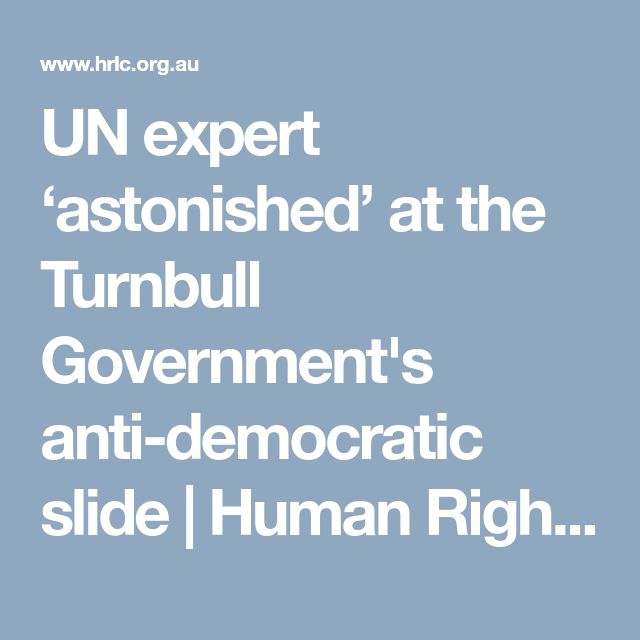 UN expert 'astonished' at the Turnbull Government's anti-democratic slide | Human Rights Law Centre