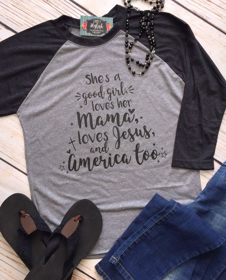 She's a Good Girl Loves Her Mama, Jesus America too, Southern Shirts, Country Music Shirt, Country Shirts, Tom Petty Shirt, Song Lyric Shirt by SimplyStylishCo on Etsy