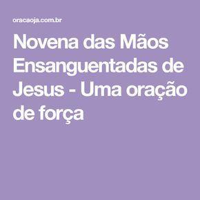 Novena das Mãos Ensanguentadas de Jesus - Uma oração de força
