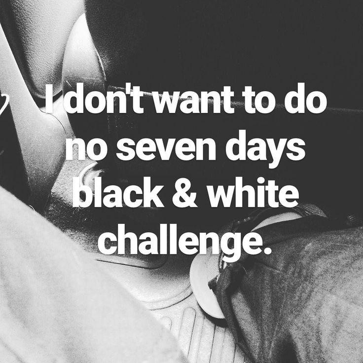 #blackandwhitechallenge