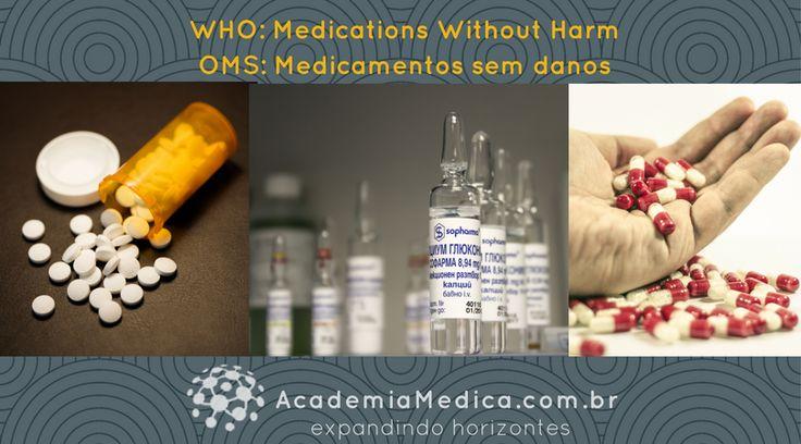 O programa medicamentos sem danos da OMS visa diminuir em 50% as intercorrencia dos erros associados à prescrição e administração de medicamentos. Vale tanto para pacientes quanto para profissionais de saúde. Fique Atento!