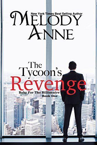 The Tycoon's Revenge (Baby for the Billionaire, Book 1) #eReaderIQ