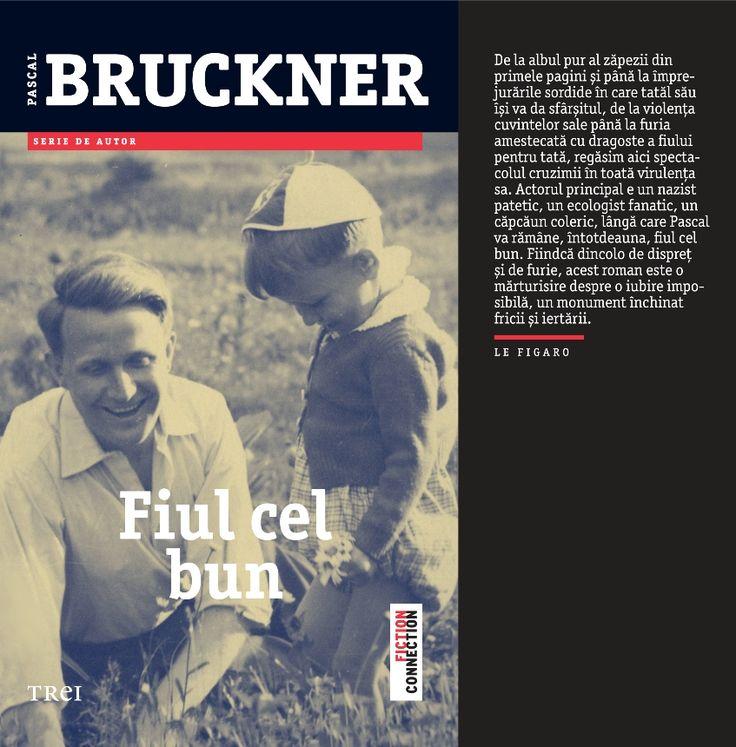 """Fiul cel bun de Pascal Bruckner - un adevărat """"roman al originilor"""", în care Bruckner relatează aventura sa personală şi intelectuală, oferindu-ne totodată cheia întregii sale opere."""