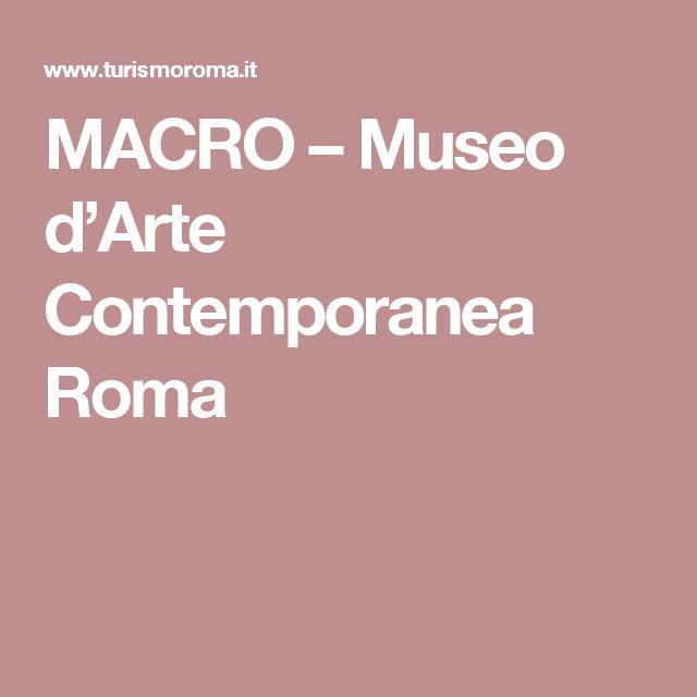 MACRO – Museo d'Arte Contemporanea Roma