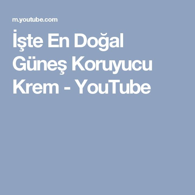 İşte En Doğal Güneş Koruyucu Krem - YouTube