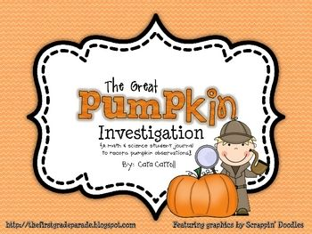 The Great Pumpkin Investigation is a 10 page student journal used for recording observations, predictions, and estimations of a pumpkin.  Click on ...