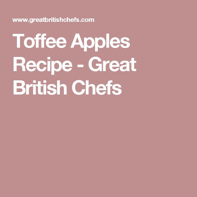 Toffee Apples Recipe - Great British Chefs
