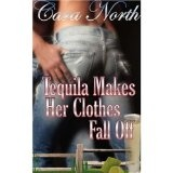 Tequila Makes Her Clothes Fall Off (Country Music Collection) (Kindle Edition)By Cara North