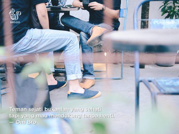 Teman sejati tuh yang gak pernah berhenti mendukung Brothers (tentu di jalan kebaikan). http://bit.ly/BrodoHood  #QuotesOmBro