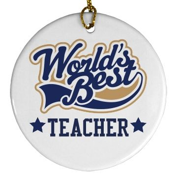 This stylish keepsake ornament is perfect for the world's best teacher or change the text to another occupation.