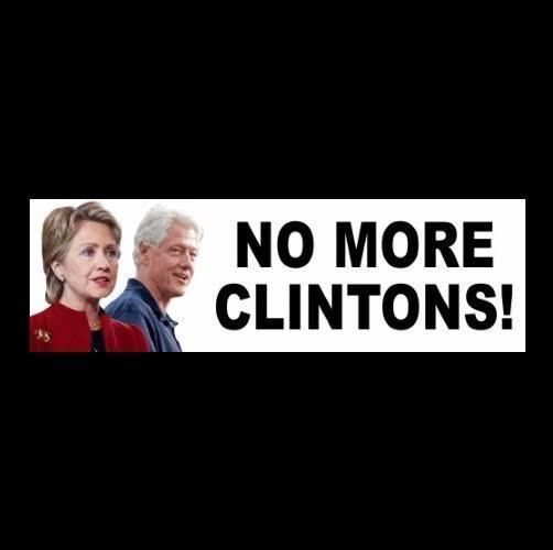 "Funny ""NO MORE CLINTONS!"" Anti Hillary BUMPER STICKER decal GOP, Tea Party, Bill"