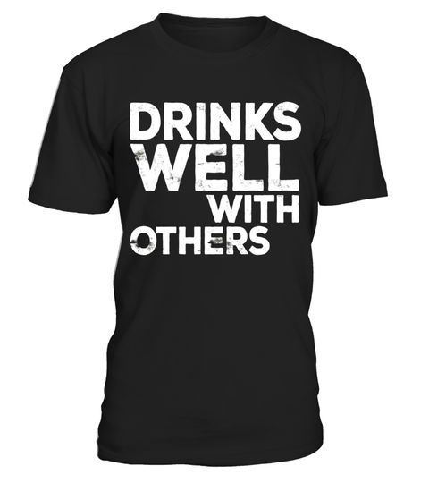 """# Drinks Well With Others T-Shirt Funny Drinking Gift Shirt .  Special Offer, not available in shops      Comes in a variety of styles and colours      Buy yours now before it is too late!      Secured payment via Visa / Mastercard / Amex / PayPal      How to place an order            Choose the model from the drop-down menu      Click on """"Buy it now""""      Choose the size and the quantity      Add your delivery address and bank details      And that's it!      Tags: Perfect Gift Idea for Men…"""