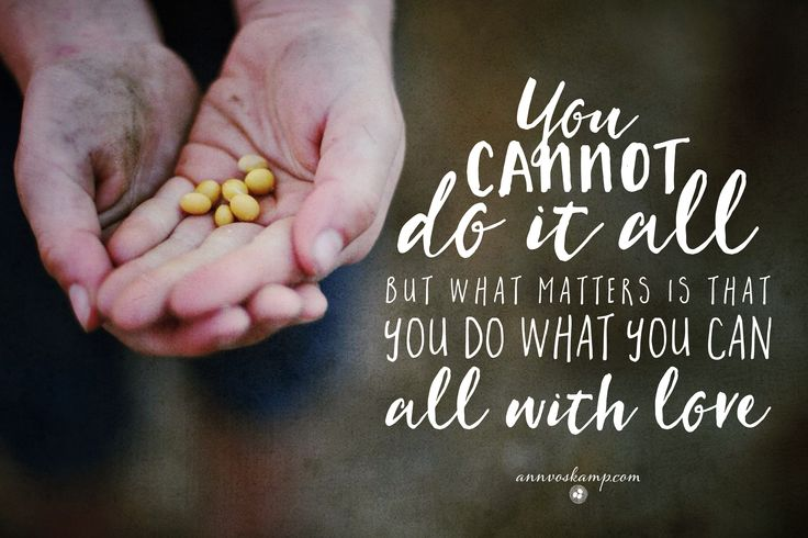 """The way to rock it today? Is to stand on The Rock & love larger than any heart of stone. """"Do everything in love."""" (1Cor.16:14) You cannot do it all -- *but what matters is that you do what you can all with love.*"""