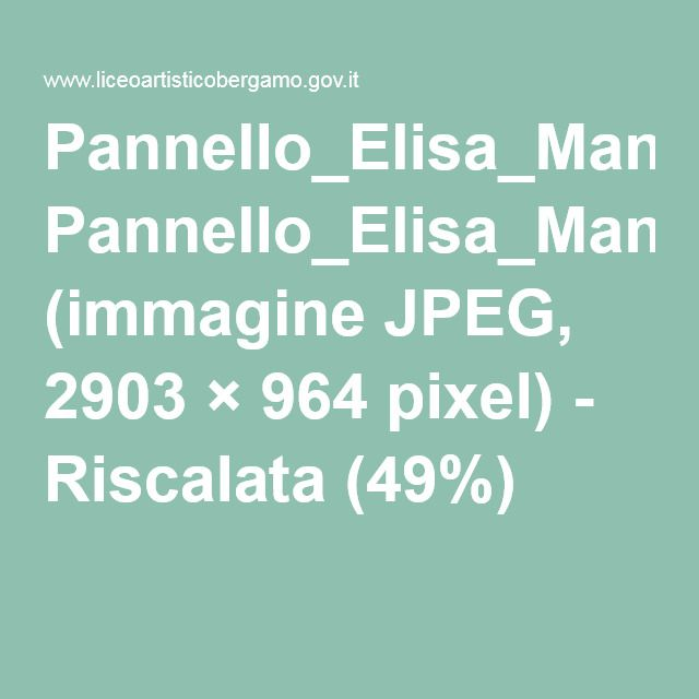 Pannello_Elisa_Manzoni_LiceoArtisticoBergamo.jpg (immagine JPEG, 2903×964 pixel) - Riscalata (49%)