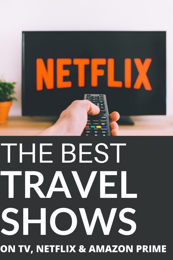 Best Travel Shows Of All Time To Watch On Tv Netflix Amazon