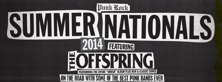 Summer Nationals 2014 Tour Announced - The Offsping, Bad Religion, Pennywise