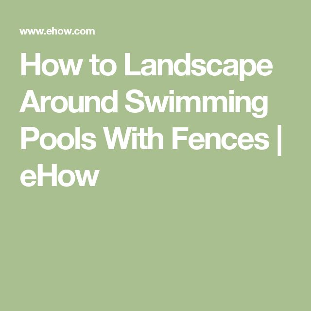 How to Landscape Around Swimming Pools With Fences | eHow
