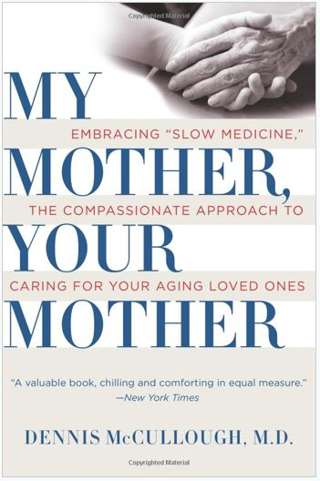 The Slow Medicine Movement: My Mother, Your Mother