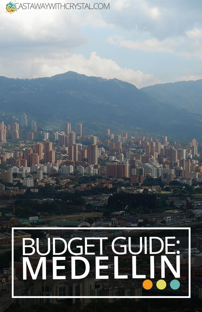 Budget Guide to Medellin - Castaway with Crystal