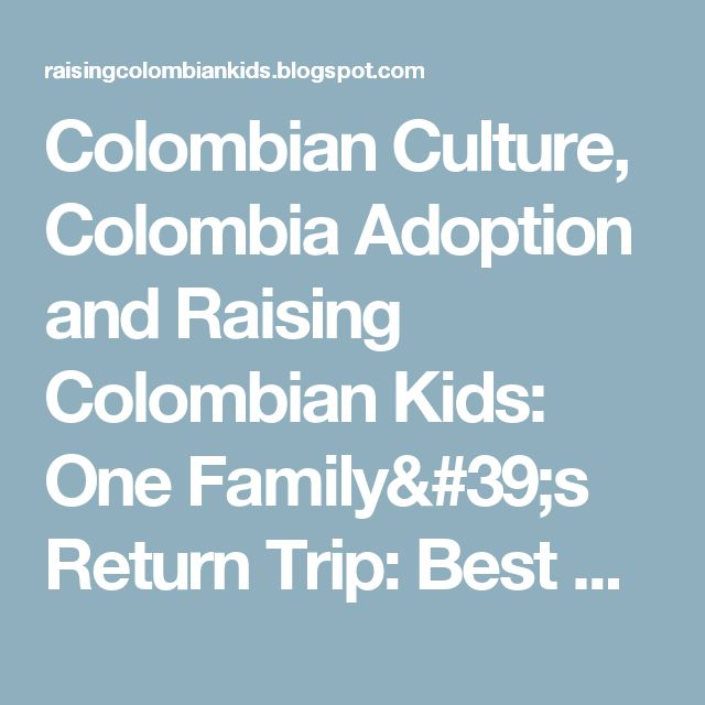 Colombian Culture, Colombia Adoption and Raising Colombian Kids: One Family's Return Trip: Best Thing We Did In Bogotá