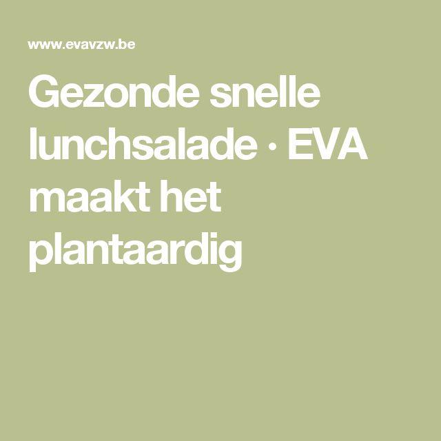 Gezonde snelle lunchsalade · EVA maakt het plantaardig