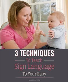 Sign Language for Baby: It is important to understand the vital techniques involved in teaching babies sign language. You should first start with the baby sign language basics, followed by methods to teach and tools to use. #parenting #signlanguagefortoddlers #signlanguagebasics