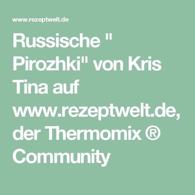 """Russische """" Pirozhki"""" von Kris Tina auf www.rezeptwelt.de, der Thermomix ® Community"""