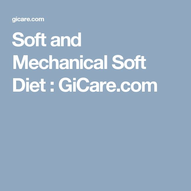 Soft and Mechanical Soft Diet : GiCare.com