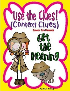 Use the Clues- Context Clues- Get the Meaning         Turn students into word detectives.  Students practice using highlighted words to provide clues to word meanings.  Students highlight clues that provide meanings as well as determine meanings on their own and stating the clues.  Aid comprehension and vocabulary.