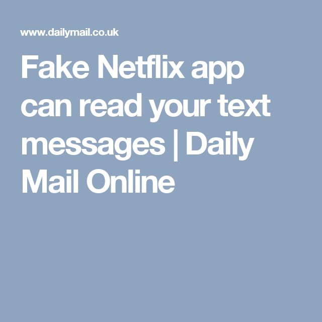 Fake Netflix app can read your text messages | Daily Mail Online