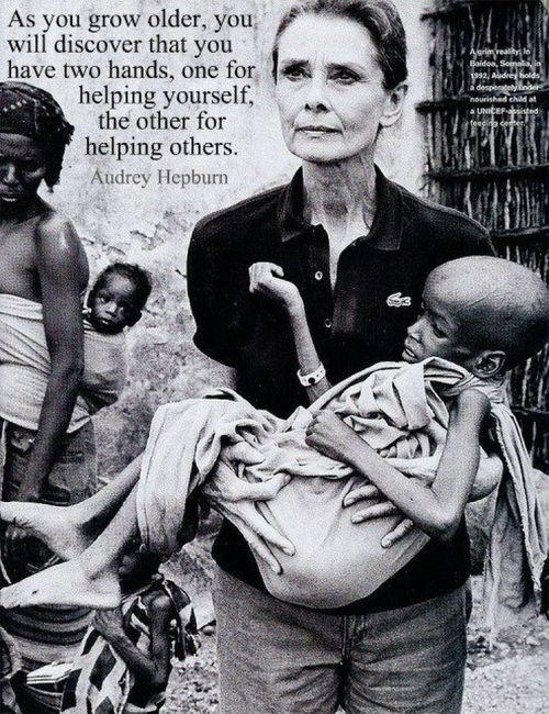 Audrey Hepburn - As you grow older you will discover that you have two hands, one for helping yourself, the other for helping others.