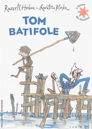Tom batifole - RUSSELL HOBAN - QUENTIN BLAKE