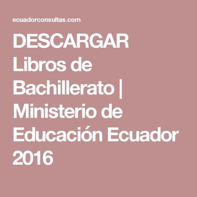 DESCARGAR Libros de Bachillerato | Ministerio de Educación Ecuador 2016