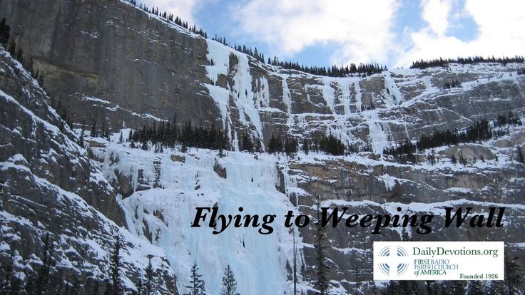 Daily Devotions TV ~ Flying to Weeping Wall #1620 ~ DailyDevotions.org