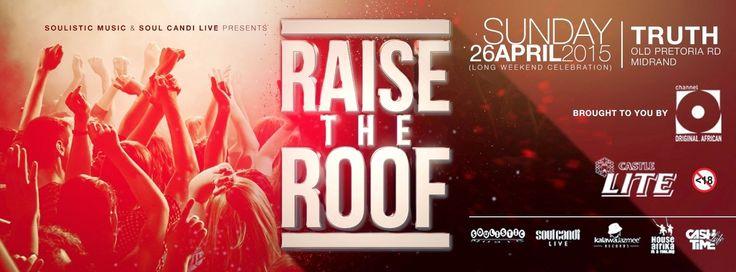 Nkanyezi Kubheka Lifestyle Magazine: RAISE THE ROOF
